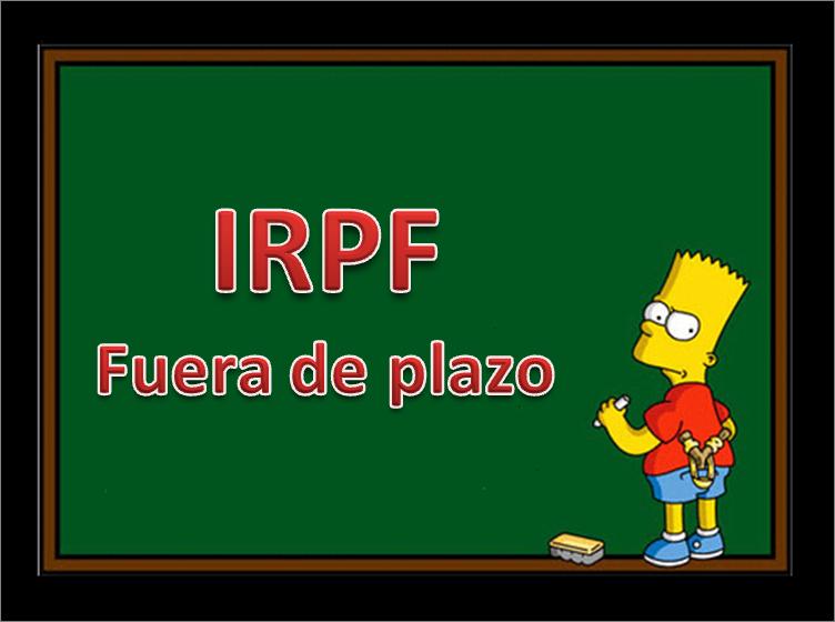 IRPF fuera de plazo Declaración de la Renta